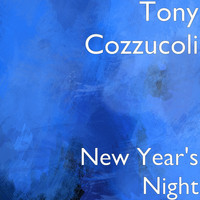 Tony Cozzucoli - New Year's Night