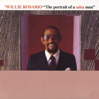 Willie Rosario - The Portrait Of A Salsa Man