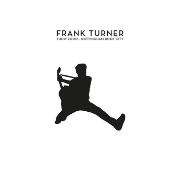 Frank Turner - Show 2000 – Live At Nottingham Rock City 15/12/16 (Explicit)