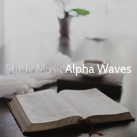 Wellness Guru - Study Music Alpha Waves: Relaxing Music for Studying, Enhance Brain Power, Focus and Concentration
