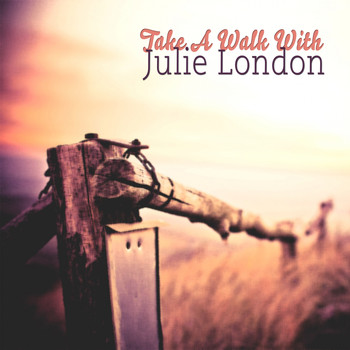 Julie London - Take A Walk With