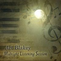 Art Blakey - Midnight Listening Session