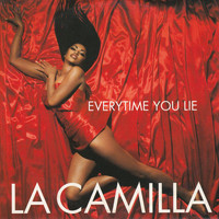 La Camilla - Everytime You Lie