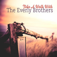 The Everly Brothers - Take A Walk With