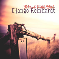 Django Reinhardt - Take A Walk With