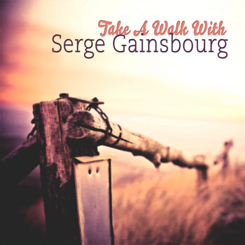 Serge Gainsbourg - Take A Walk With
