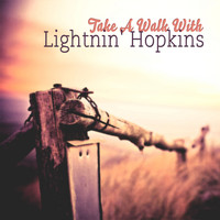 Lightnin' Hopkins - Take A Walk With
