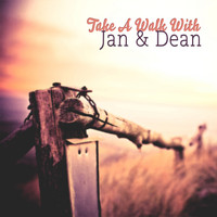 Jan & Dean - Take A Walk With