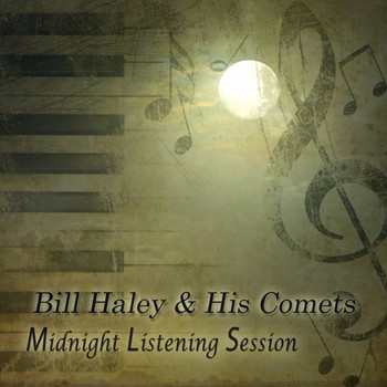 Bill Haley & His Comets - Midnight Listening Session