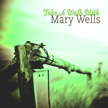 Mary Wells - Take A Walk With