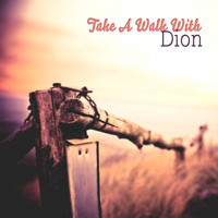 Dion - Take A Walk With