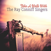 The Ray Conniff Singers - Take A Walk With