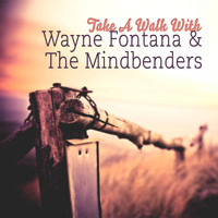 Wayne Fontana & The Mindbenders - Take A Walk With