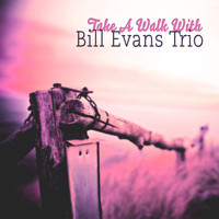 Bill Evans Trio - Take A Walk With