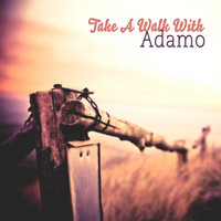 Adamo - Take A Walk With