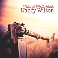Nancy Wilson - Take A Walk With