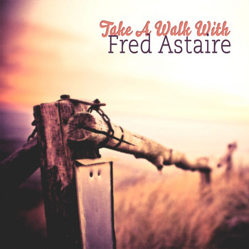 Fred Astaire - Take A Walk With