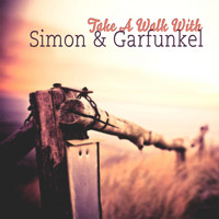 Simon & Garfunkel - Take A Walk With