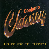 Conjunto Chaney - Lo Mejor de Chaney