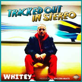 Whitey - Tracked Out in Stereo