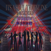 Music Vision Producers - Its a Soultrainline!!! (feat. Big E on da Key)