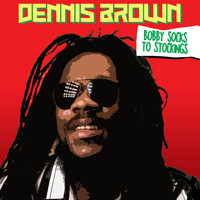 Dennis Brown - Bobby Socks to Stockings
