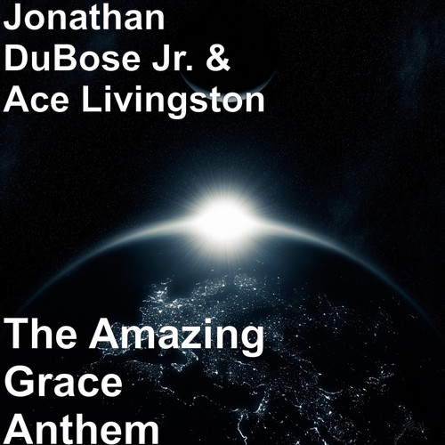 Jonathan DuBose Jr. MP3 Single The Amazing Grace Anthem