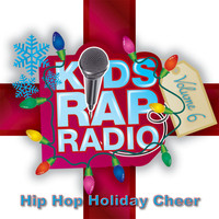 Kids Rap Radio - Kids Rap Radio, Vol. 6: Hip-Hop Holiday Cheer