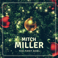 Mitch Miller - The First Noel