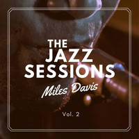 Miles Davis - The Jazz Sessions, Vol. 2