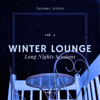 Various Artists - Winter Lounge (Long Nights Sessions), Vol. 2