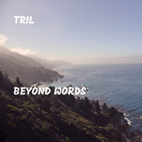 Tril - Beyond Words