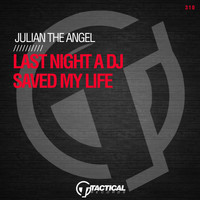 Julian The Angel - Last Night a DJ Saved My Life