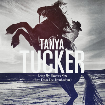 Tanya Tucker - Bring My Flowers Now (Live From The Troubadour)