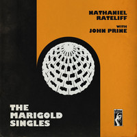 Nathaniel Rateliff - The Marigold Singles