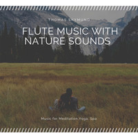 Thomas Skymund - Flute Music with Nature Sounds