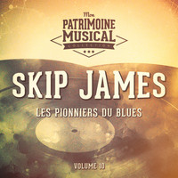 Skip James - Les pionniers du Blues, Vol. 10 : Skip James
