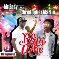 Mr Easy  & Christopher Martin - Party Time