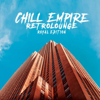 Chill Empire - Retrolounge (Royal Edition)