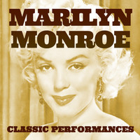 Marilyn Monroe - Marilyn Monroe: Classic Performances