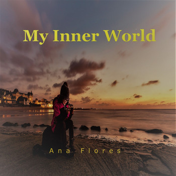 Ana Flores - My Inner World