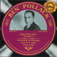 Ben Pollack - Ben Pollack Vol. 1, Chicago 1926-1929