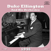 Duke Ellington And His Orchestra - Duke Ellington and His Orchestra 1946