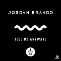 Jordan Brando - Tell Me Anyways
