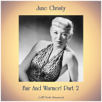 June Christy - Fair And Warmer! Part 2 (All Tracks Remastered)
