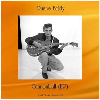 Duane Eddy - Cannonball (EP) (All Tracks Remastered)