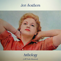 Jeri Southern - Anthology (All Tracks Remastered)
