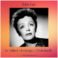 Édith Piaf - Le billard electrique / Polichinelle (Remastered 2019)