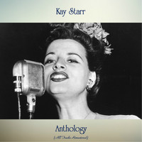 Kay Starr - Anthology (Remastered 2019)