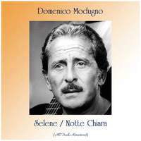 Domenico Modugno - Selene / Notte Chiara (All Tracks Remastered)